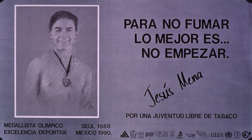 On the poster Jesus Mena Olympic medalist suggests Para no fumar lo major es…no empezar.