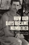 Cover of How Our Days Became Numbered