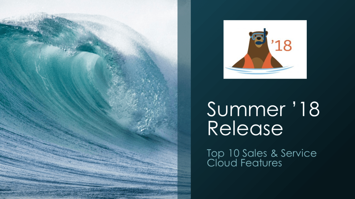 Summer '18 Release: Top Sales & Service Cloud Features
