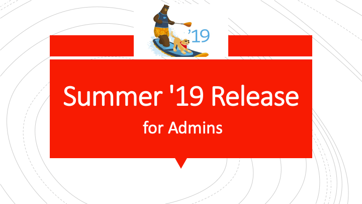 Salesforce Summer 19 Release