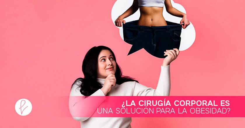 ¿La cirugía corporal es una solución para la obesidad?