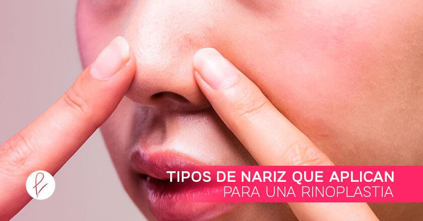 Tipos de nariz que aplican para una Rinoplastia
