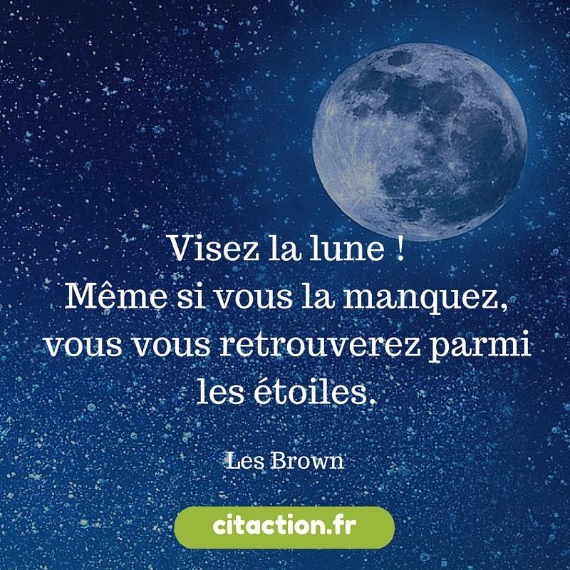 Visez la lune !Même si vous la manquez,-2