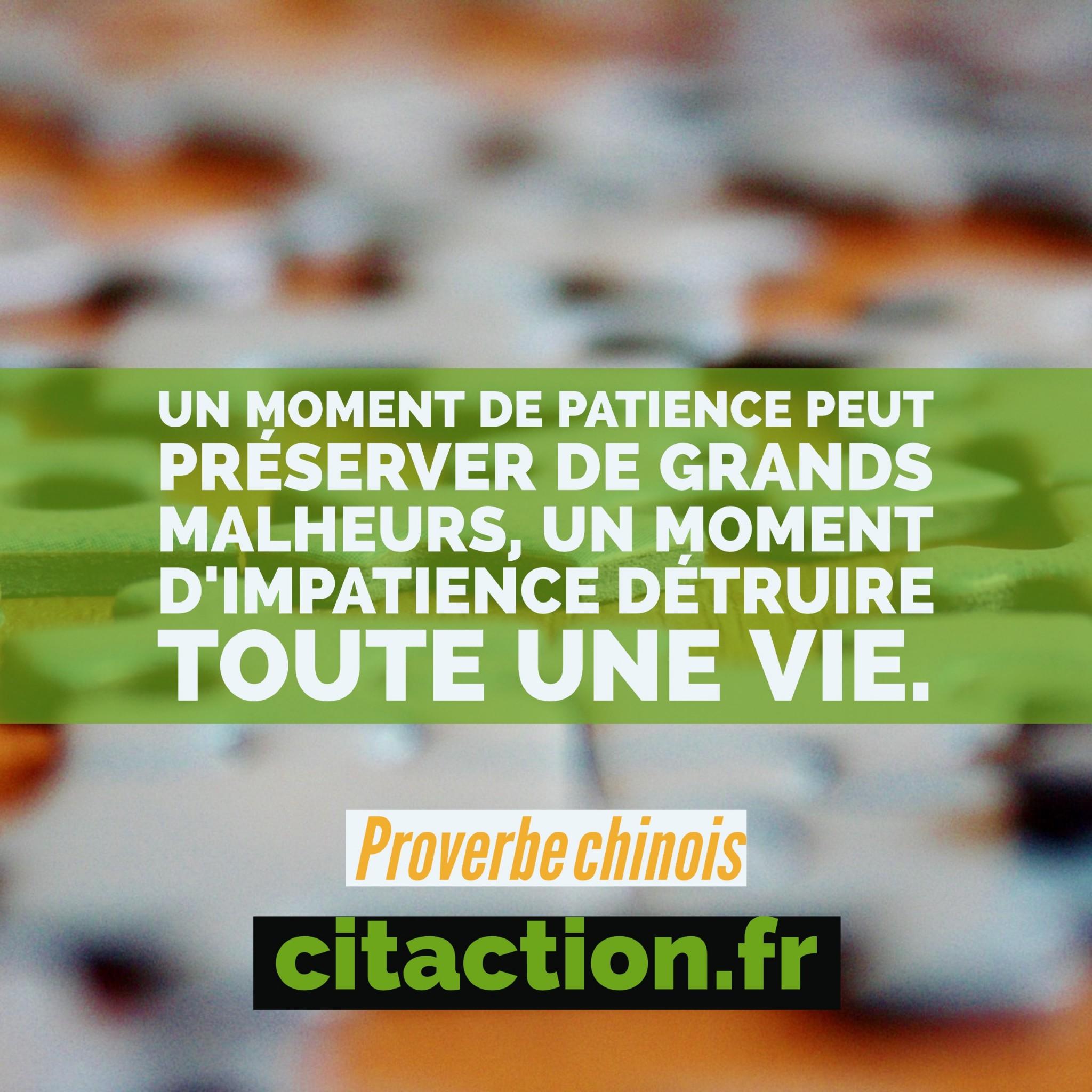 un moment de patience peut préserver de grands malheurs