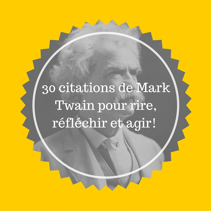 30-citations-de-Mark-Twain-à-connaitre-absolument-