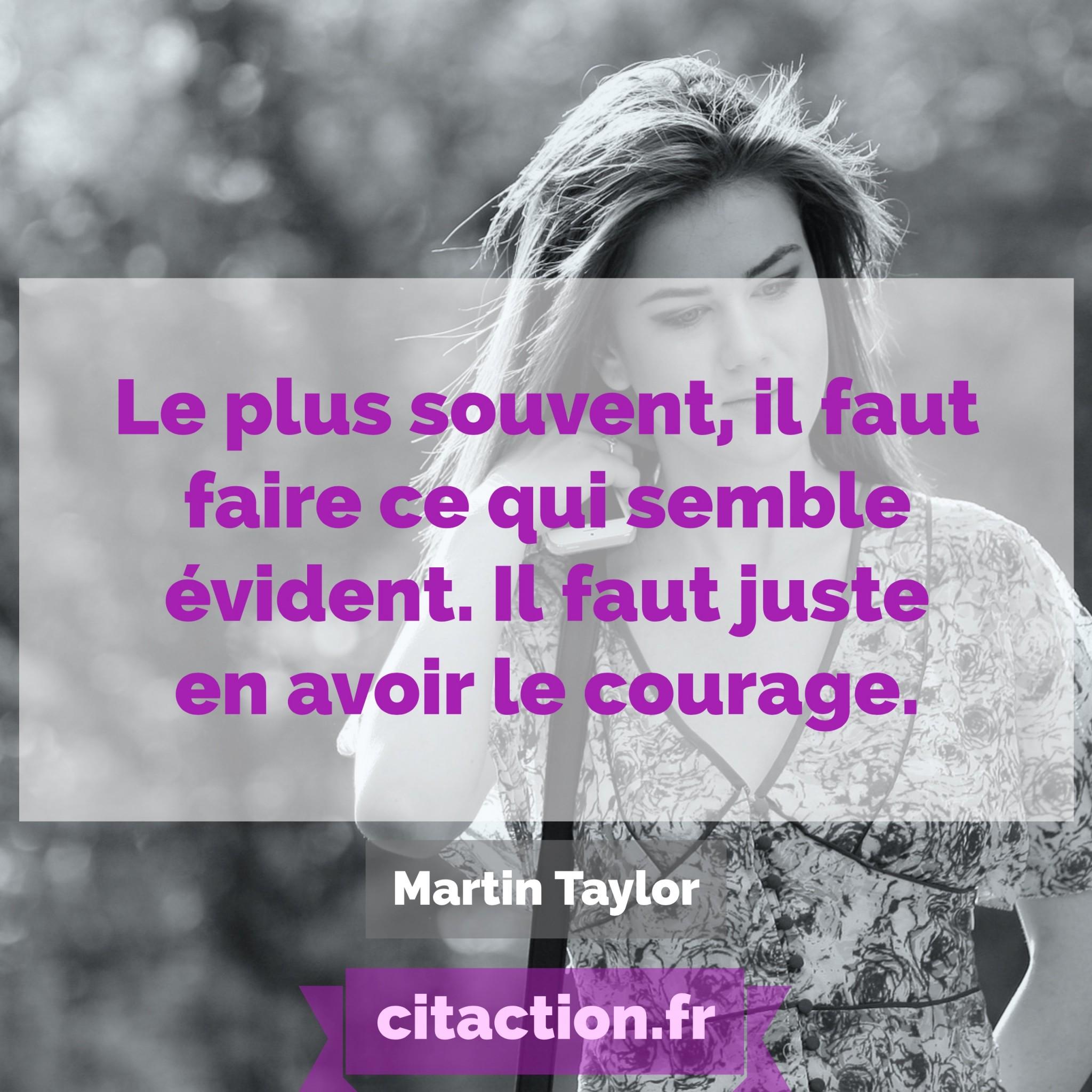 le-plus-souvent-il-faut-faire-ce-qui-semble-evident-il-faut-juste-en-avoir-le-courage