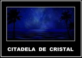 CITADELA DE CRISTAL