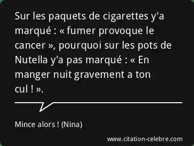 Citation  Nina : Nuit, Pourquoi & Cul (Mince alors! - film - Réplique n°93531)