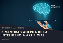 Photo of 5 Mentiras acerca de la Inteligencia Artificial