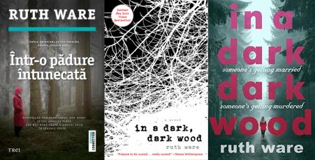 Intr-o padure intunecata (In a dark dark wood) - Ruth Ware