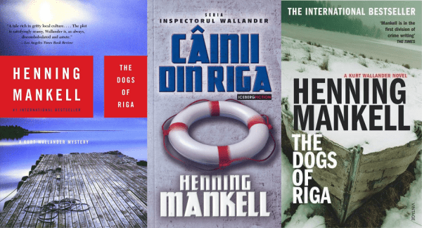 Cainii din Riga (The Dogs of Riga) - Henning Mankell