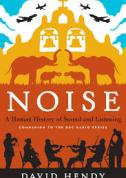 noise-a-human-history-by-david-hendy