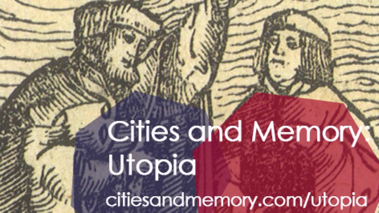 Cities and Memory: Utopia
