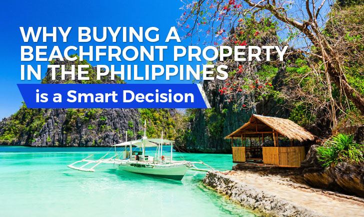 Why Buying a Beachfront Property in the Philippines is a Smart Decision