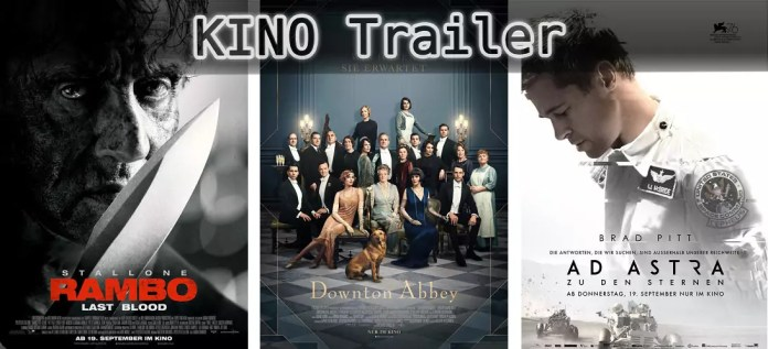 ©Universum Film ©Universal Pictures ©20th Century Fox , Rambo 5 Last Blood , Downton Abbey , Ad Astra , Kino Trailer Time