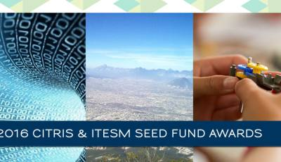 Three California-Mexico Research Teams Win Seed Funds from CITRIS & ITESM
