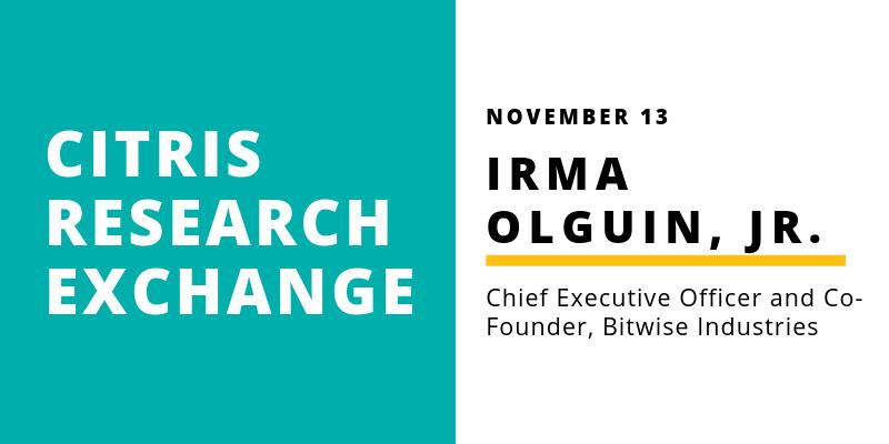 CITRIS Research Exchange - Irma Olguin Jr.