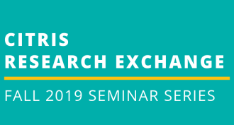 CITRIS Research Exchange - Fall 2019