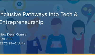 New Decal Course: Inclusive Pathways Into Tech & Entrepreneurship
