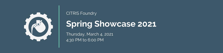 CITRIS Foundry Spring Showcase 2021