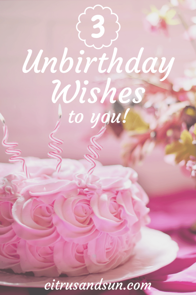Unbrithday Wish