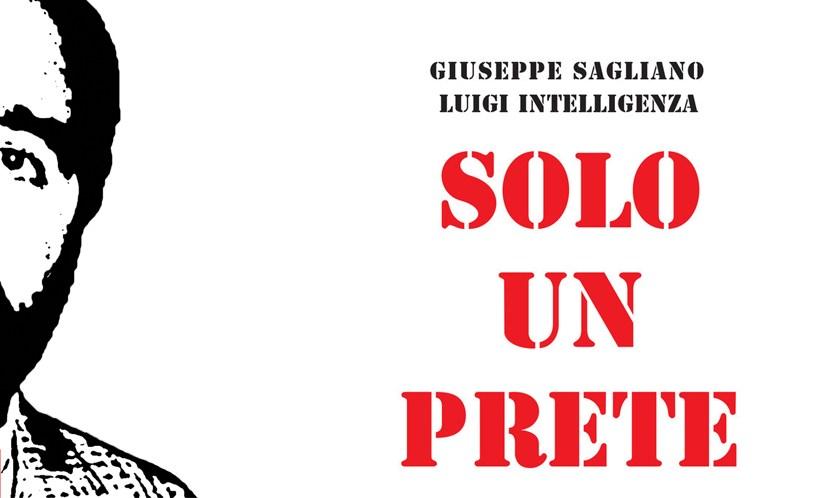 """""""Solo un Prete"""" – La Storia di Don Peppe Diana Venerdì 19 Ottobre"""