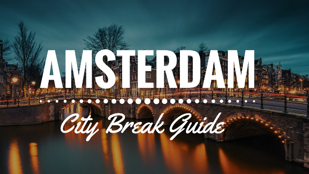 Amsterdam city guide: Everything you need to know before your trip