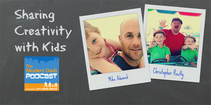 Modern Dads Podcast Adamick Routly spark creativity