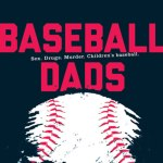 'Baseball Dads' Hilariously Beanballs Youth Sports Culture
