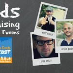 Raising Tweens, Teens with Wisdom from Dads Who Have Done It