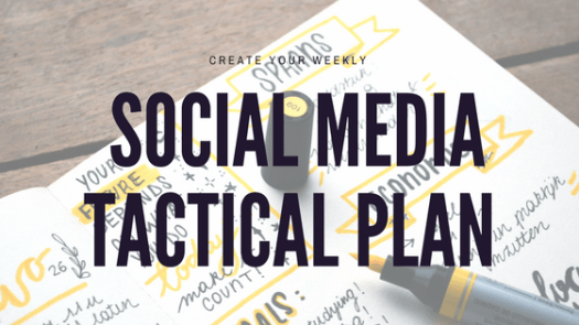 Create a Weekly Social Media Tactical Plan