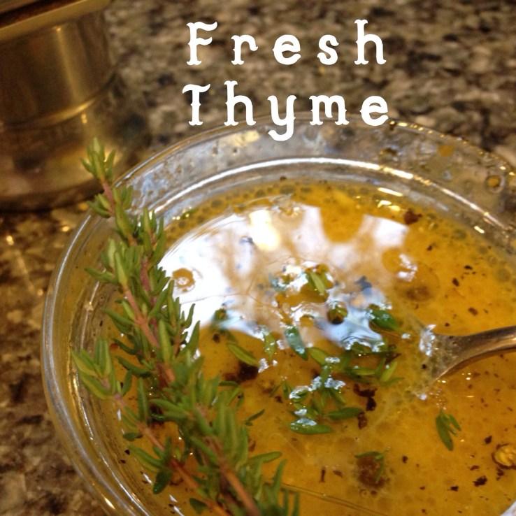 Fresh thyme for a simple vinaigrette.
