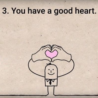 Imate dobro srce.