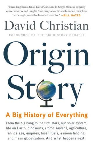 Origin Story: A Big History of Everything