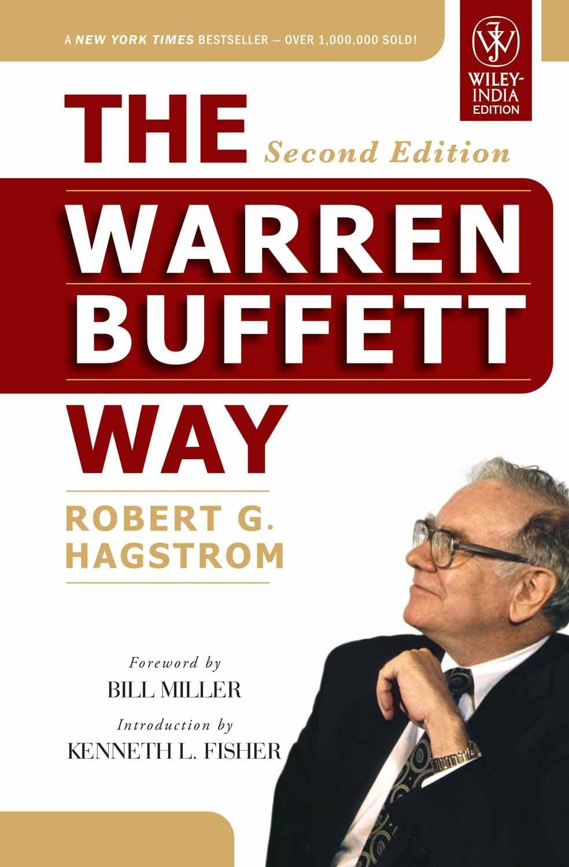Robert G. Hagstrom - The Warren Buffett Way: Investment Strategies of the World's Greatest Investor
