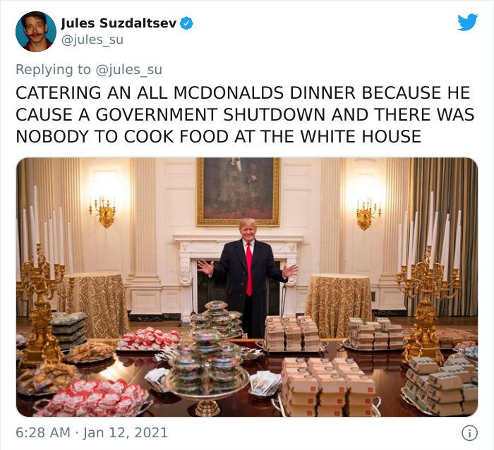 Ko je pogostil z večerjo z McDonaldsa potem, ko se je zaradi njega vlada umaknila in ni bilo nikogar, ki bi skuhal večerjo