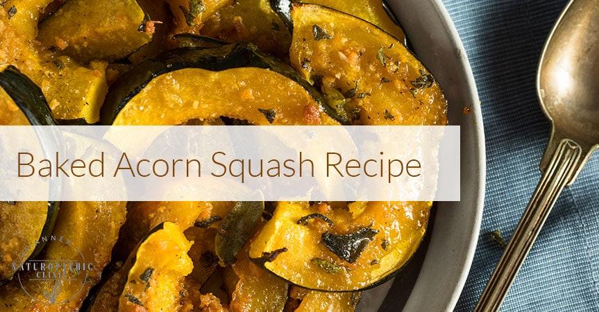 Healthy acorn squash recipe | Annex Naturopathic Clinic | Toronto Naturopathic Doctors