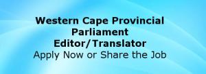 Western Cape Provincial Parliament Job - Editor Translator