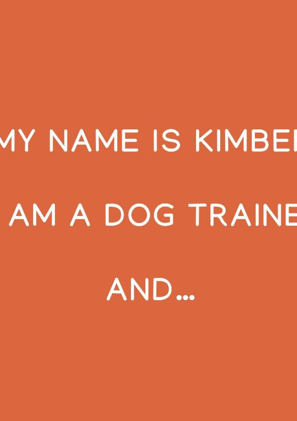 I am a dog trainer and…