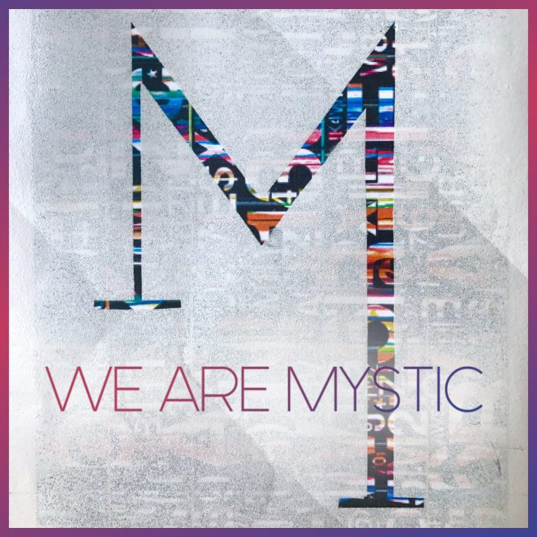 we are mystic