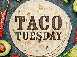 It's Taco Tuesday – Check Our Special Out