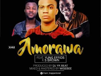 T Rapper ft. Yung Effizy S Brown – Amorawa