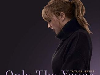 Taylor Swift – Only The Young