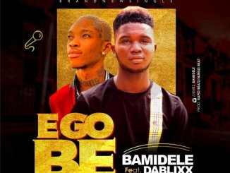Bamidele ft. Dablixx – E Go Be
