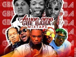 DJ Ozzytee – Awon Omo Gbe Baba Mix