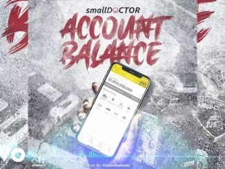 Small Doctor – Account Balance Prod. 2TBeatz