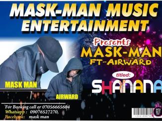 Mask Man ft. Airward — Shanana