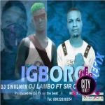 DJ Swagman ft. DJ Lambo & Sir Oc — Igboro (Refix)