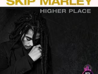 Skip Marley — Higher Place