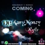 Naira Marley & Busiswa ft. DJ Manymoney — Coming (Refix)